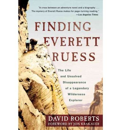 By David Roberts ; Jon Krakauer ( Author ) [ Finding Everett Ruess: The Life and Unsolved Disappearance of a Legendary Wilderness Explorer By Jun-2012 Paperback par David Roberts ; Jon Krakauer