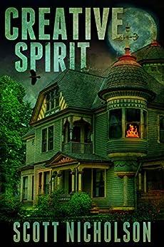 Creative Spirit: A Supernatural Thriller by [Nicholson, Scott]