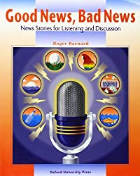 Good News, Bad News: News Stories for Listening and Discussion: Student Book by Roger Barnard (1997-10-09)