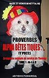 Telecharger Livres PROVERBES ALPHA BETES TIQUES ET PUCES TOME 1 de A a D La sagesse animale au service de l homme (PDF,EPUB,MOBI) gratuits en Francaise