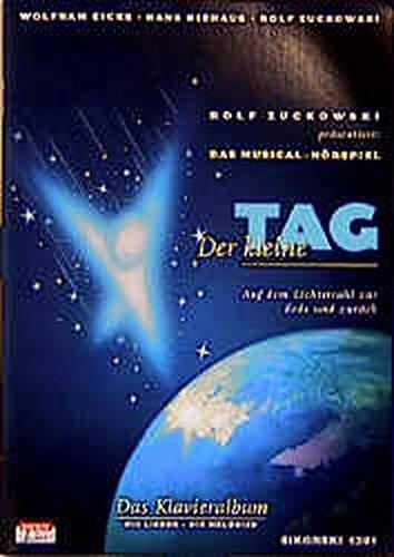 Der kleine Tag. Das Klavieralbum: Auf dem Lichtstrahl zur Erde und zurück. Musical-Hörspiel
