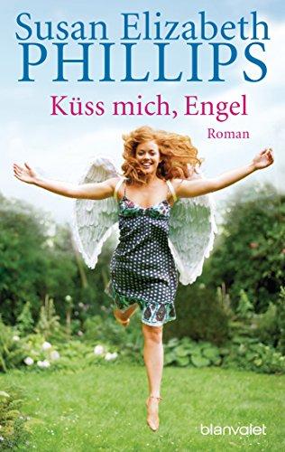 Küss mich, Engel: Roman (Kindle-bücher übertragen)