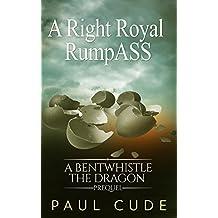 A Right Royal RumpASS: A Bentwhistle the Dragon Nursery Ring Adventure