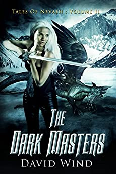The Dark Masters (Tales Of Nevaeh Book 2) by [Wind, David]