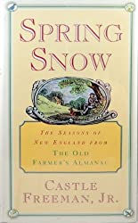 Spring Snow: Seasons of New England from the Pages of the