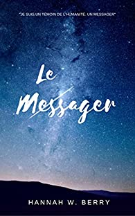 Le messager par Hannah W. Berry