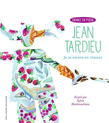 Je m'amuse en rimant: Il était une fois, deux fois, trois fois... ou La table de multiplication en vers par Jean Tardieu
