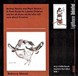 Animal Nation and Plant Nation: A Field Guide for Lakóta Children and for all those adults who still care about Creation (Lighthouse Unlimited)