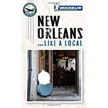 New Orleans Like a Local (Michelin Like a Local) by Michelin (Illustrated, 11 Jan 2013) Paperback
