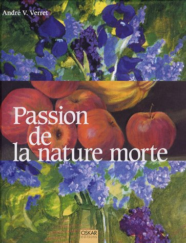 Passion de la nature morte par André Verret