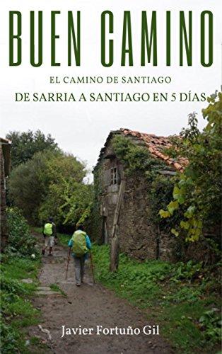Buen Camino. El camino de Santiago. De Sarria a Santiago ...
