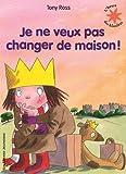 Telecharger Livres Je ne veux pas changer de maison (PDF,EPUB,MOBI) gratuits en Francaise