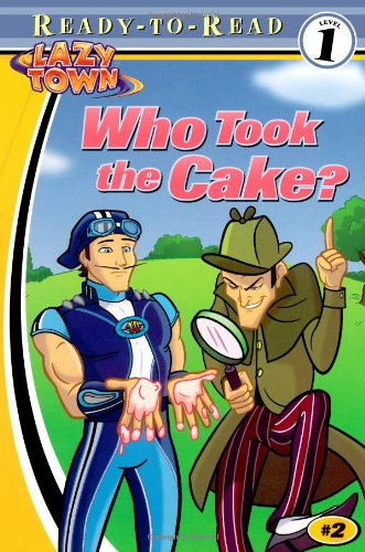 Who Took the Cake? (Lazytown Ready-to-Read)