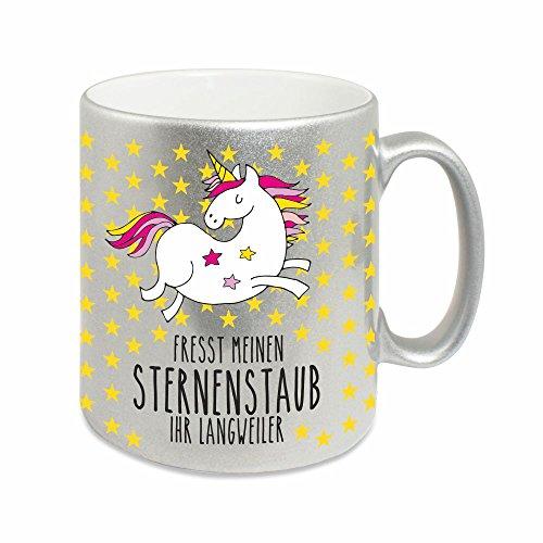 Silberne Tasse 'Fresst meinen Sternenstaub ihr Langweiler' Kaffeetasse Kaffeebecher...