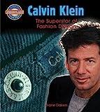Calvin Klein: Fashion Design Superstar