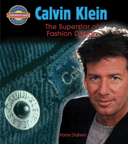 Calvin Klein: Fashion Design Superstar: 1 (Crabtree Groundbreakers) (Crabtree Groundbreaker Biographies) par Diane Dakers