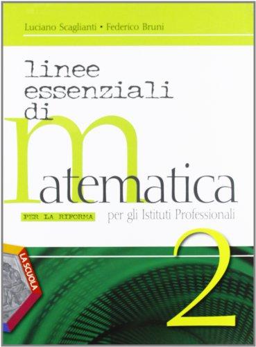 Linee essenziali di matematica per la riforma. Per gli Ist. professionali. Con espansione online: 2