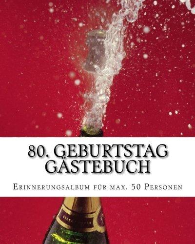 Preisvergleich Produktbild 80. Geburtstag Gästebuch: Erinnerungsalbum für max. 50 Gäste
