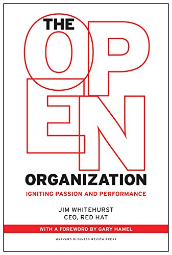 The Open Organization: Igniting Passion and Performance por Jim Whitehurst