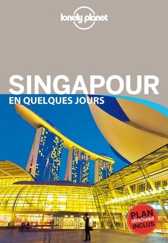 Singapour En Quelques Jours 2 par Lonely Planet