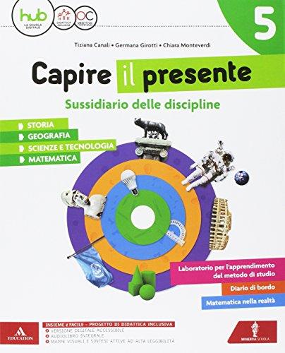 Capire il presente. Sussidiario unico delle discipline. Per la Scuola elementare. Con e-book. Con espansione online: 2