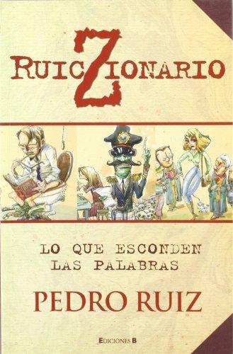RUIZCIONARIO: LO QUE ESCONDEN LAS PALABRAS (VARIOS) por Pedro Ruiz Céspedes