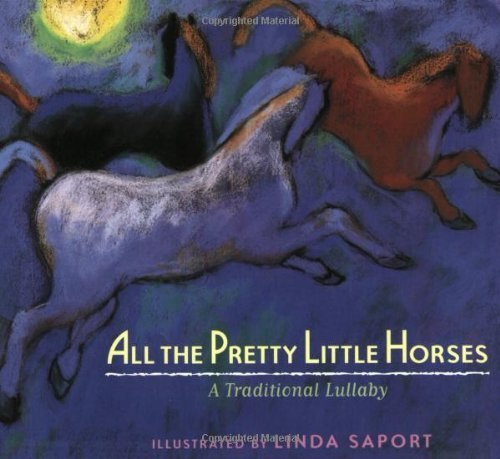All the Pretty Little Horses: A Traditional Lullaby (June 27,2005)