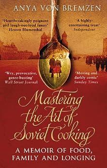 Mastering the Art of Soviet Cooking par [von Bremzen, Anya]