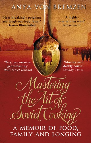 Mastering the Art of Soviet Cooking (English Edition)