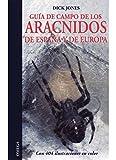 GUIA CAMPO ARACNIDOS DE ESPAÑA Y EUROPA (GUIAS DEL NATURALISTA-INSECTOS Y ARACNIDOS)
