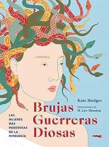 Brujas, guerreras, diosas: Las mujeres