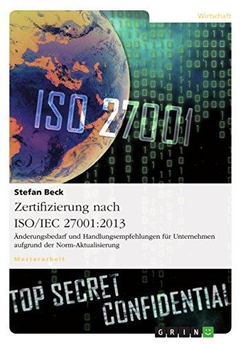 Zertifizierung nach ISO/IEC 27001:2013. Änderungsbedarf und ...