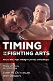 Timing in the Fighting Arts: How to Win a Fight with Speed, Power, and Technique