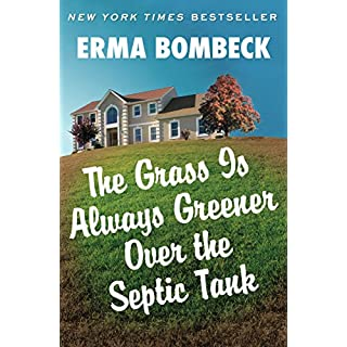 The Grass Is Always Greener Over the Septic Tank (English Edition)