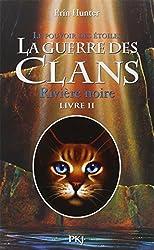 2. La guerre des Clans III : Rivière noire