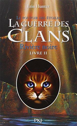 La guerre des clans (14) : Le pouvoir des étoiles 2 : Rivière noire