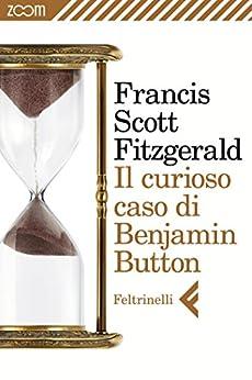 Il curioso caso di Benjamin Button di [Fitzgerald, Francis Scott]