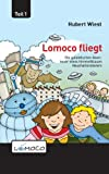 Lomoco fliegt (Die galaktischen Abenteuer eines himmelblauen Haushaltsroboters 1)