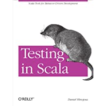Testing in Scala: Scala Tools for Behavior-Driven Development