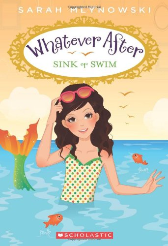 Sink or Swim (Whatever After #3) por Sarah Mlynowski