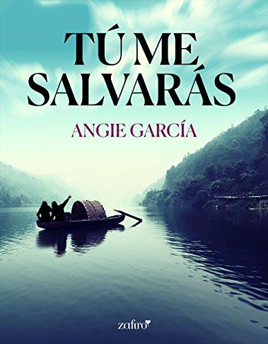 Tú me salvarás (Volumen independiente) de [García López, Angie]