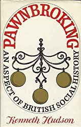 Pawnbroking: An Aspect of British Social History