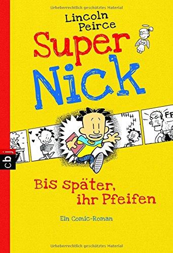 super-nick-bis-spater-ihr-pfeifen-ein-comic-roman-band-1-die-super-nick-reihe-band-1