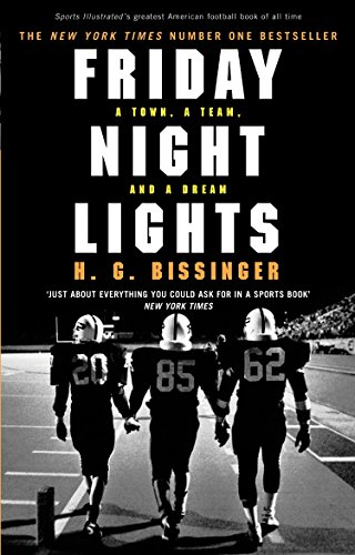 Friday Night Lights: A Town, a Team, and a Dream por H G Bissinger