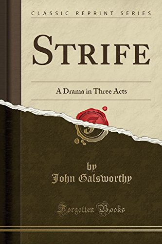 Strife: A Drama in Three Acts (Classic Reprint)