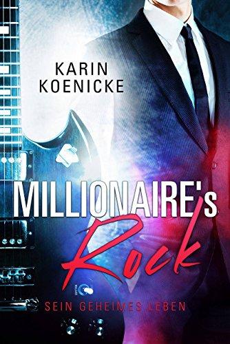 Millionaire's Rock - Sein geheimes Leben von [Koenicke, Karin]