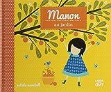 """Afficher """"Manon au jardin"""""""