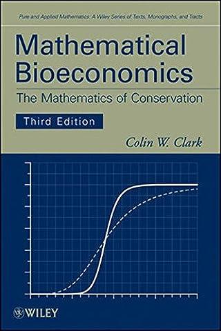 Mathematical Bioeconomics 3E (Pure and Applied Mathematics: A Wiley Series