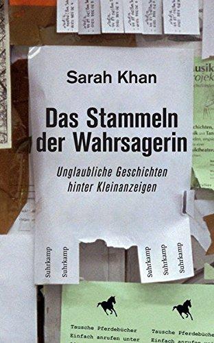 Preisvergleich Produktbild Das Stammeln der Wahrsagerin: Unglaubliche Geschichten hinter Kleinanzeigen. Recherchiert und erzählt von Sarah Khan (suhrkamp taschenbuch)