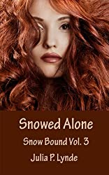 Snowed Alone (Snow Bound Book 3) (English Edition)